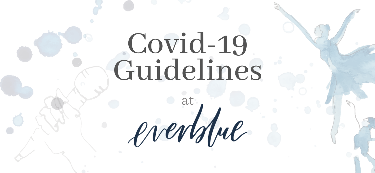 Everblue Arts Covid-19 Guidelines